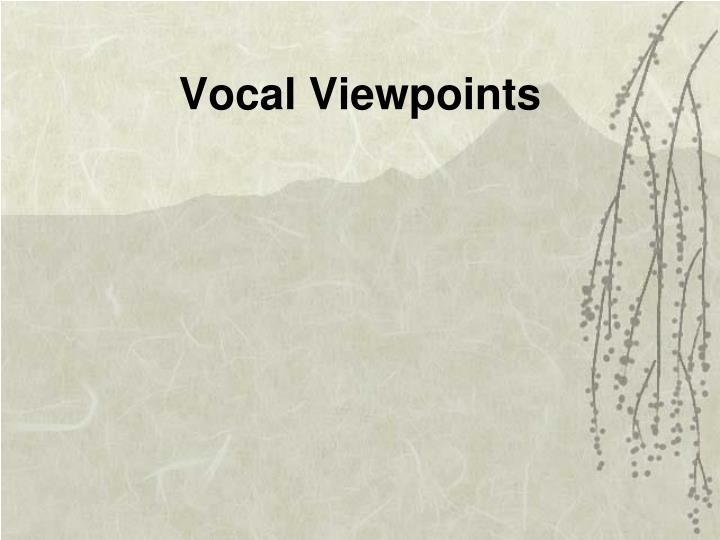 Vocal Viewpoints