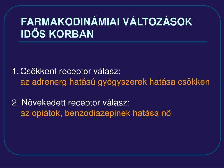 FARMAKODINÁMIAI VÁLTOZÁSOK IDŐS KORBAN