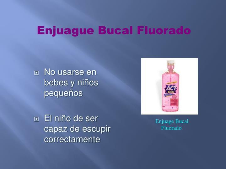 Enjuague Bucal Fluorado