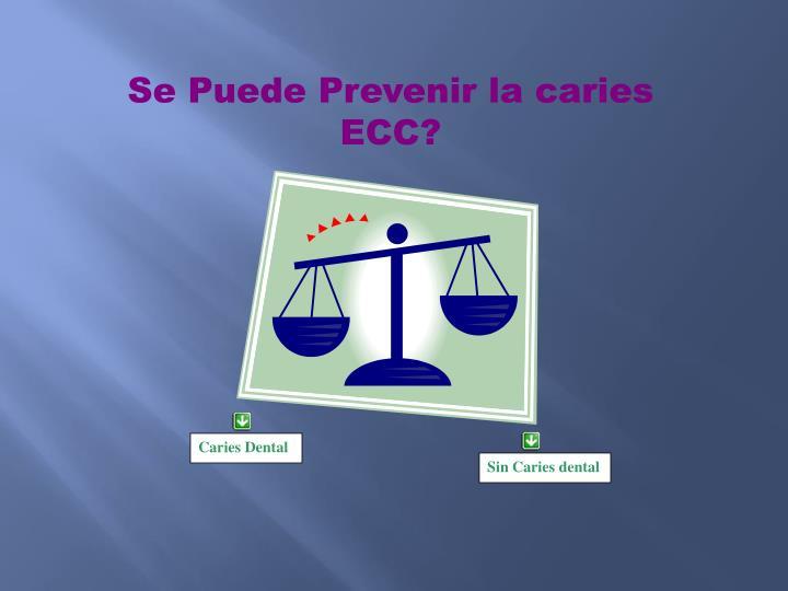 Se Puede Prevenir la caries ECC?