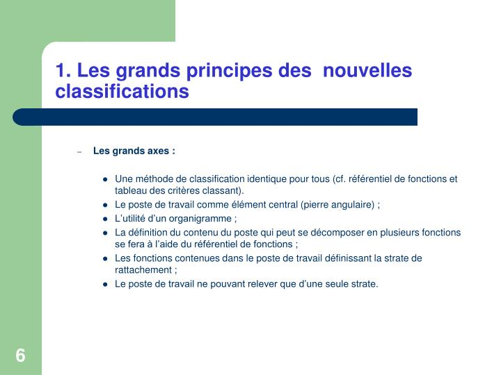 1. Les grands principes des  nouvelles classifications