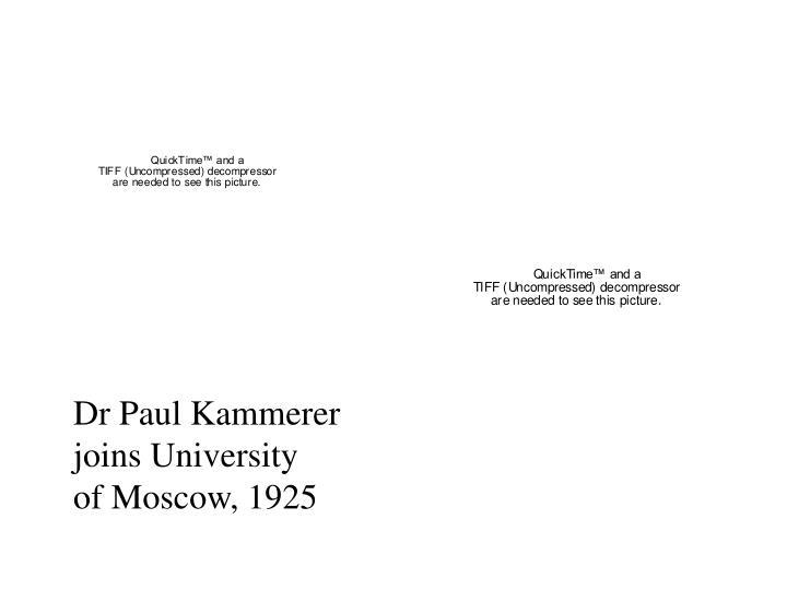 Dr Paul Kammerer
