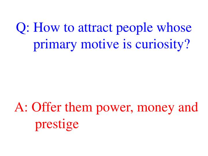 Q: How to attract people whose