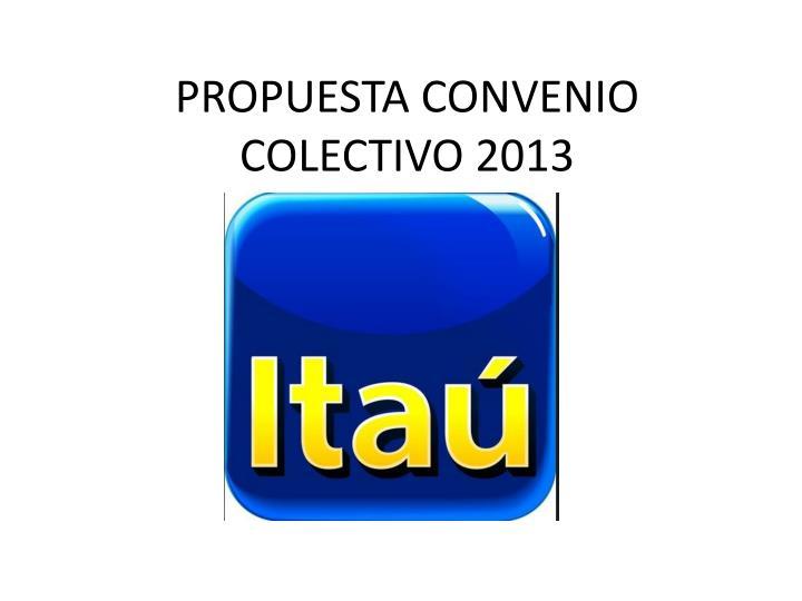 PROPUESTA CONVENIO COLECTIVO 2013