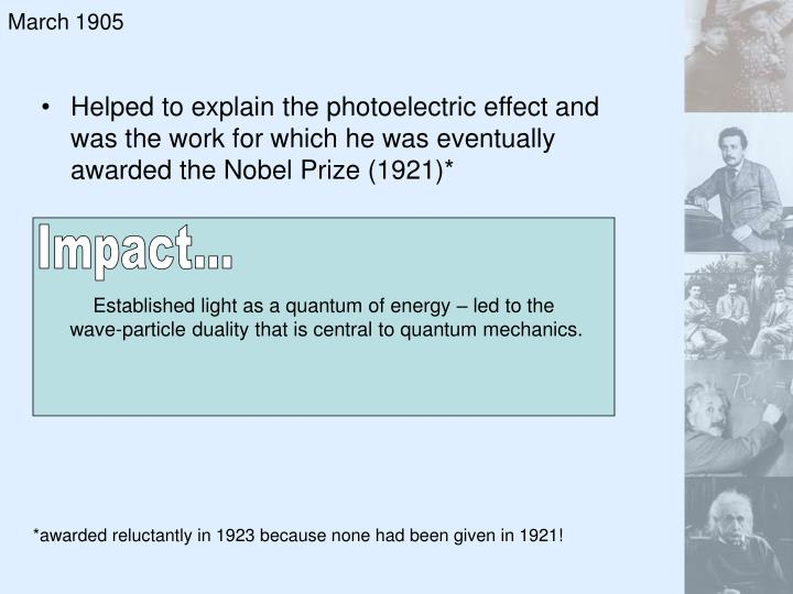 Established light as a quantum of energy – led to the