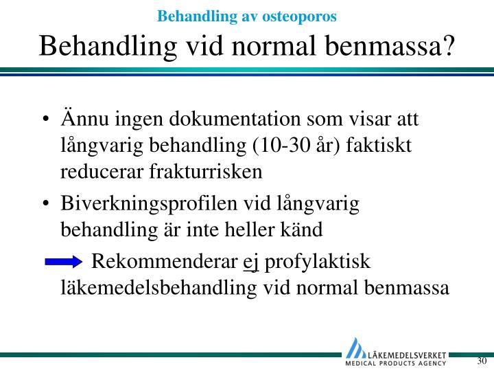Behandling vid normal benmassa?
