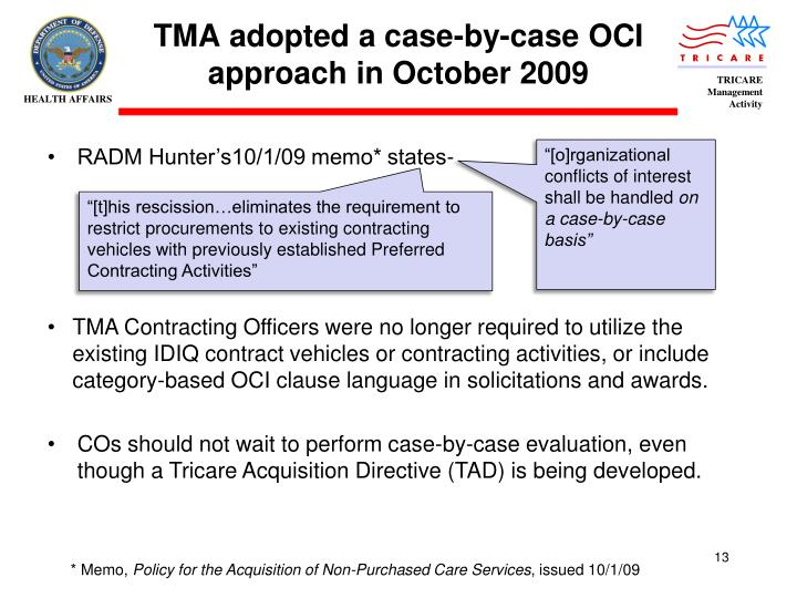 TMA adopted a case-by-case OCI approach in October 2009