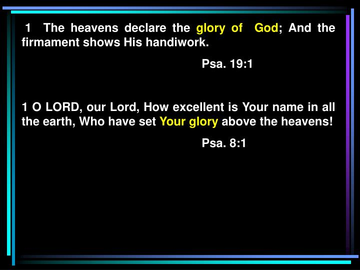 1  The heavens declare the