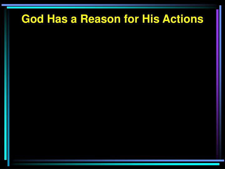God Has a Reason for His Actions