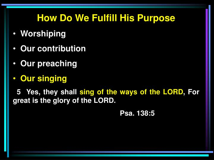 How Do We Fulfill His Purpose
