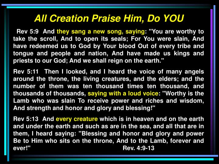 All Creation Praise Him, Do YOU