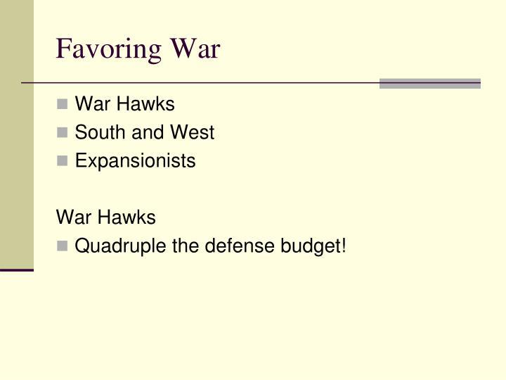 Favoring War