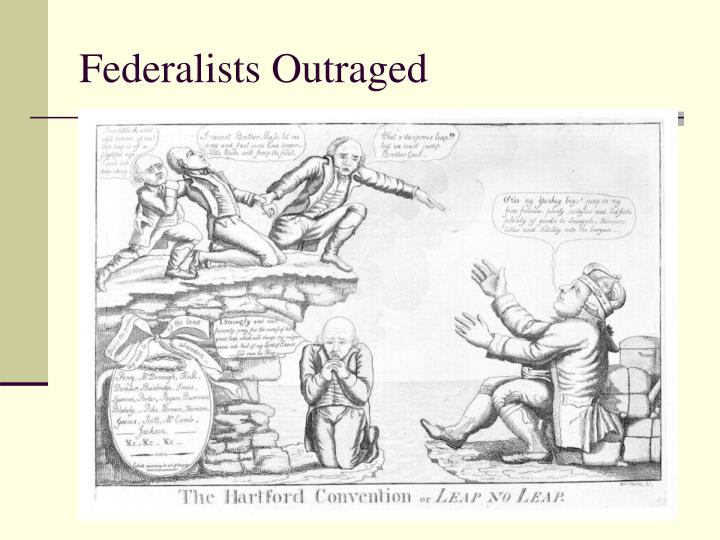 Federalists Outraged