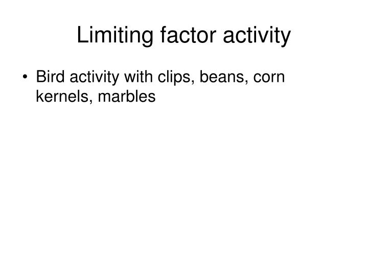 Limiting factor activity