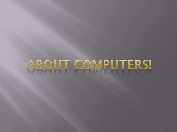 About computers!
