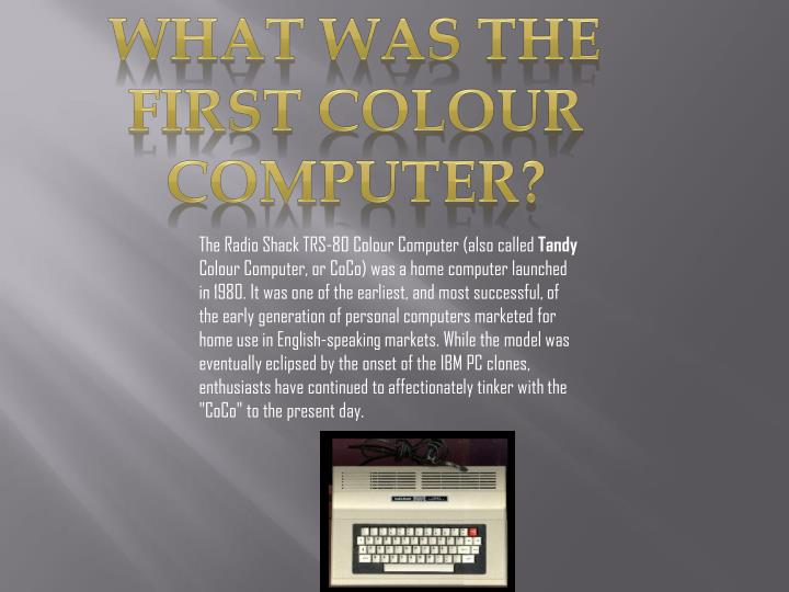 What was the first colour computer?