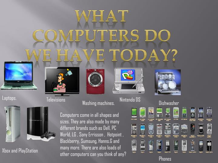 What computers do we have today?