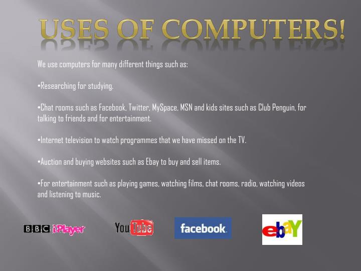 Uses of computers!