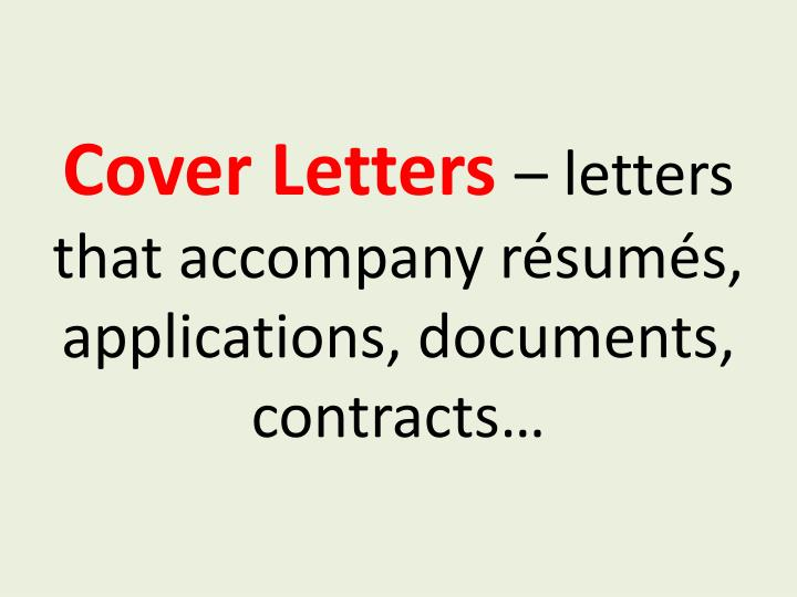 Cover letters letters that accompany r sum s applications documents contracts
