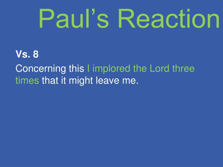 Paul's Reaction
