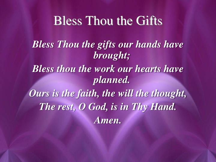 Bless Thou the Gifts