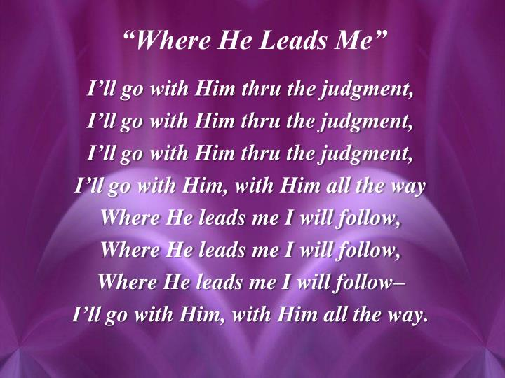 I'll go with Him thru the judgment,