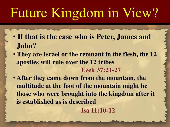 Future Kingdom in View?