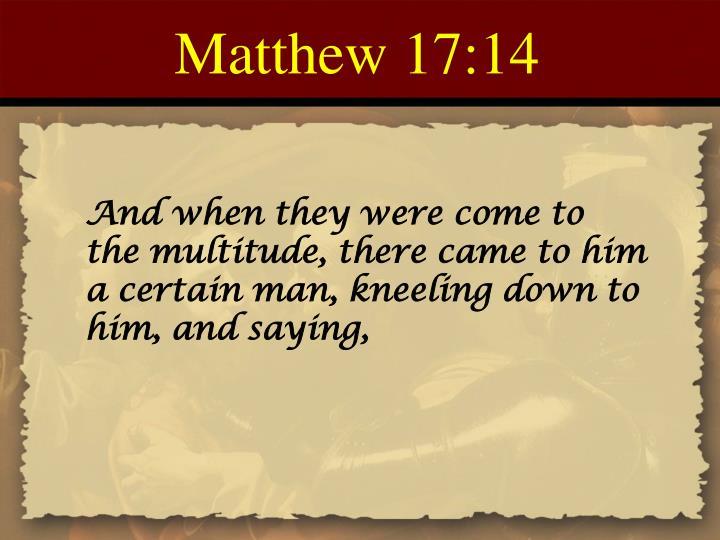 Matthew 17:14