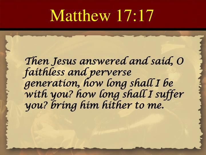 Matthew 17:17