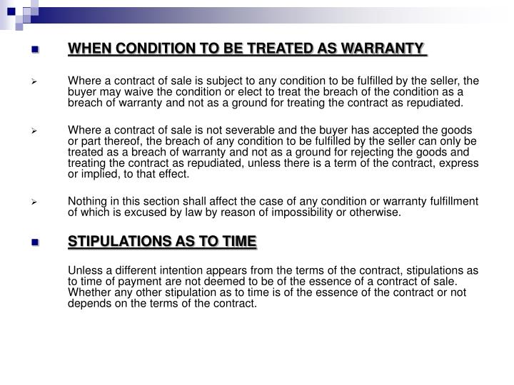 WHEN CONDITION TO BE TREATED AS WARRANTY