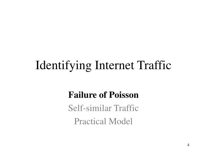Identifying Internet Traffic