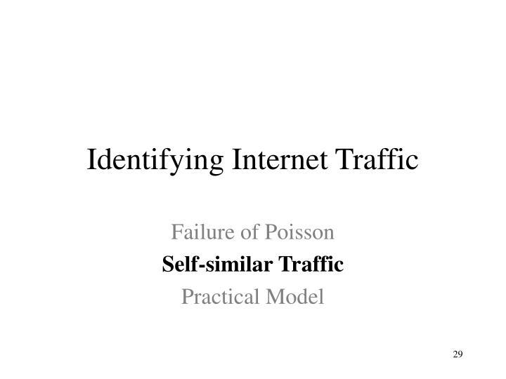 Identifying Internet Traffic