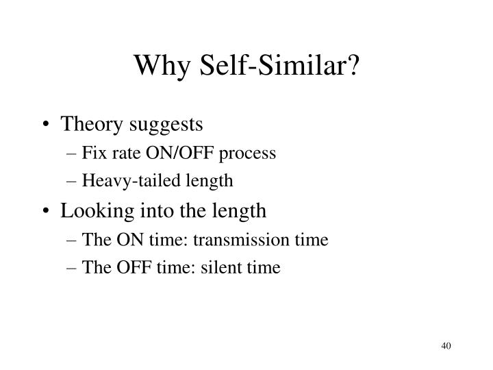 Why Self-Similar?