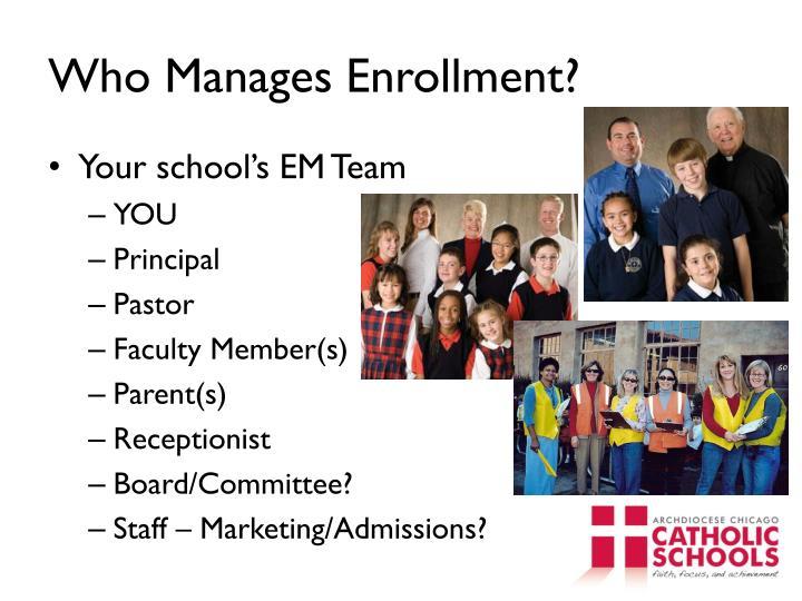 Who Manages Enrollment?