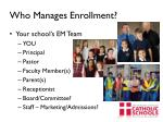 who manages enrollment