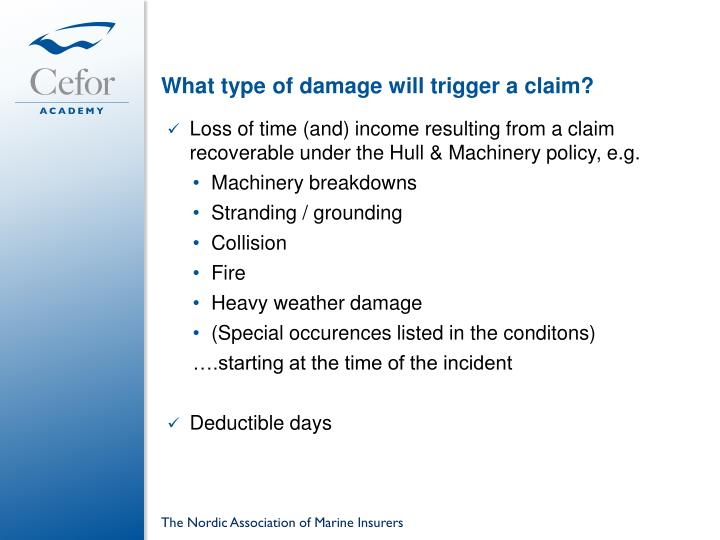 What type of damage will trigger a claim?