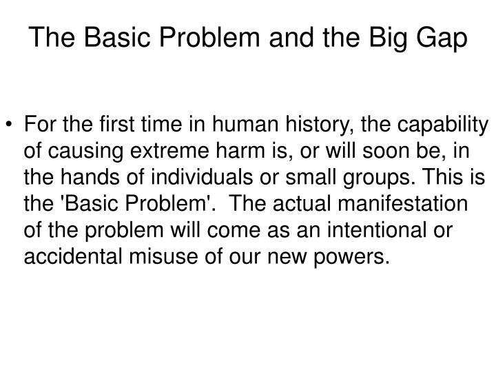 The Basic Problem and the Big Gap
