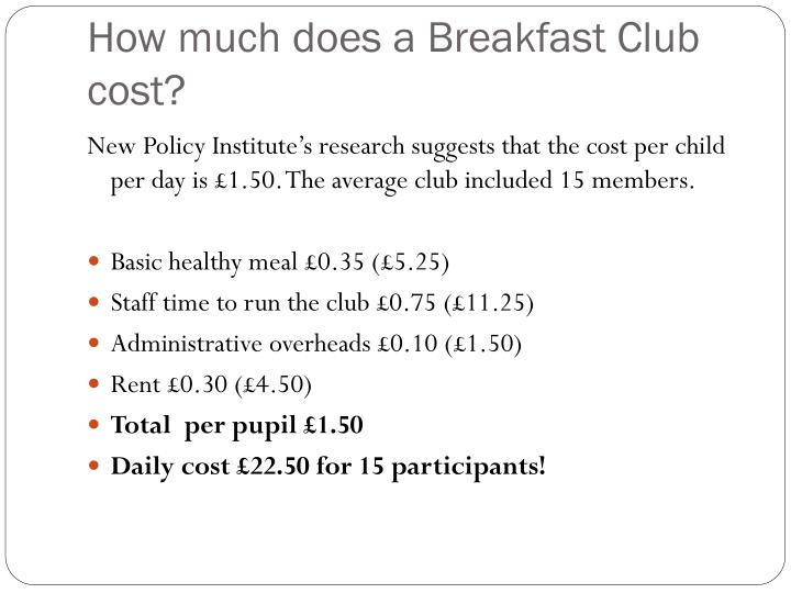 How much does a Breakfast Club cost?