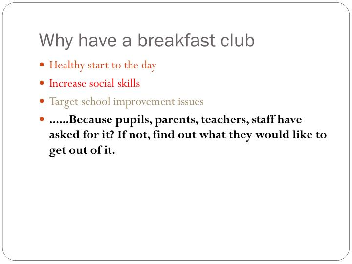 Why have a breakfast club