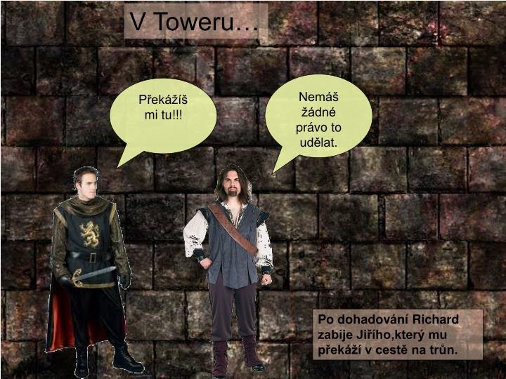 V Toweru…