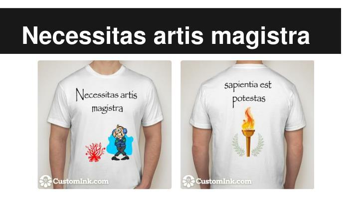 Necessitas artis magistra