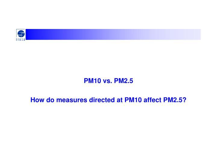 PM10 vs. PM2.5