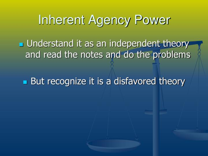 Inherent Agency Power