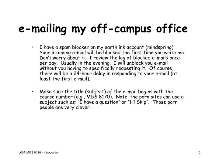 e-mailing my off-campus office