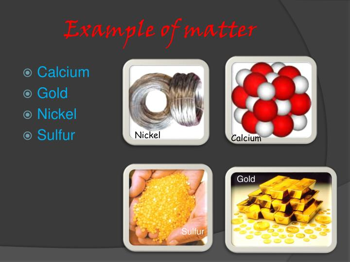 Example of matter