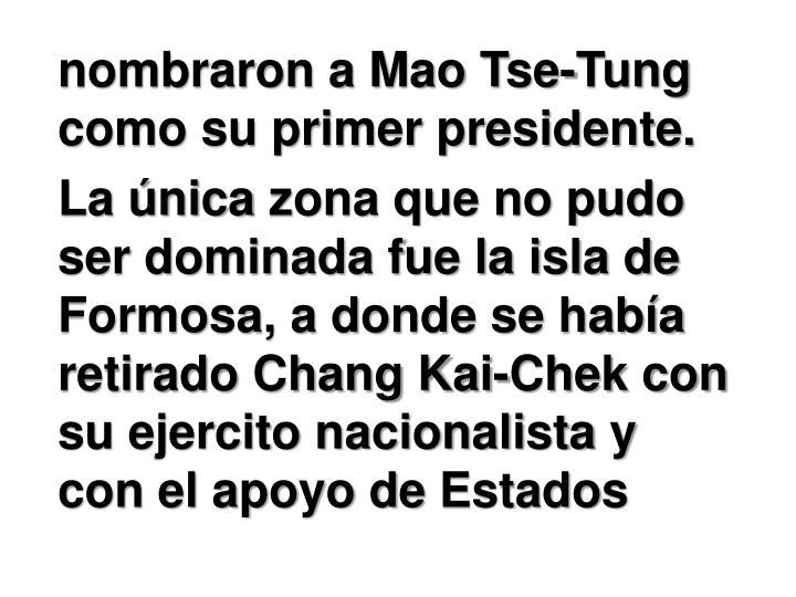 nombraron a Mao Tse-Tung como su primer presidente.