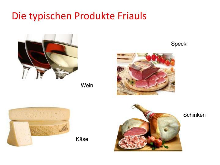 Die typischen Produkte Friauls