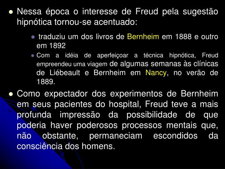 Nessa poca o interesse de Freud pela sugesto hipntica tornou-se acentuado: