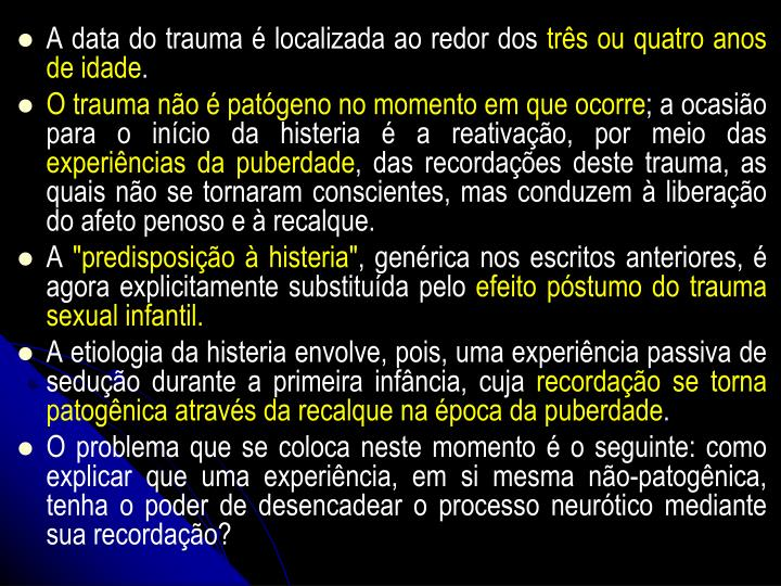 A data do trauma é localizada ao redor dos