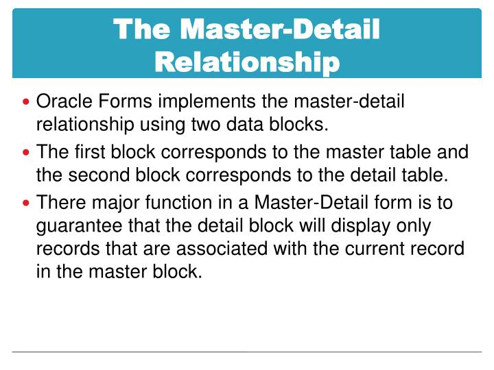 The Master-Detail Relationship
